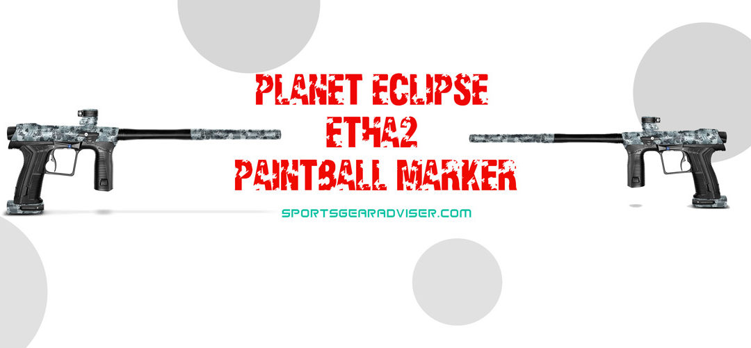 Planet Eclipse Etha2 Paintball Marker Review