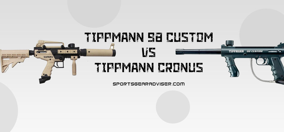 Tippmann 98 Custom Vs Cronus – Which Paintball Marker You Should Get?